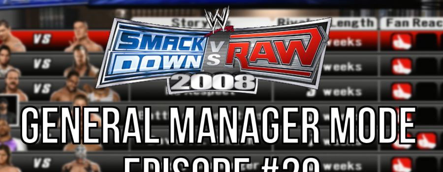 "Smackdown vs Raw 2008 GM Mode – #29 ""The Calm Before The Storm"""