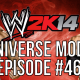 "WWE 2k14 Universe Mode – #46 ""The Animal is Unleashed"""